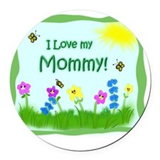 I love my Mommy! Round Car Magnet