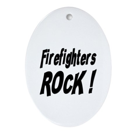 Firefighters Rock ! Oval Ornament