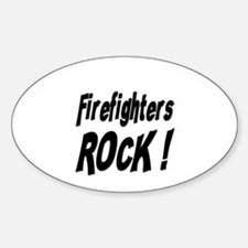 Firefighters Rock ! Oval Decal