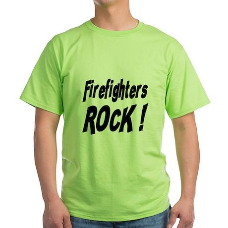 Firefighters Rock ! Green T-Shirt
