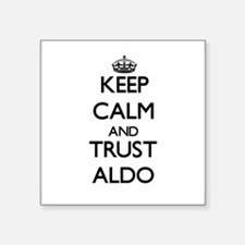 Keep Calm and TRUST Aldo Sticker