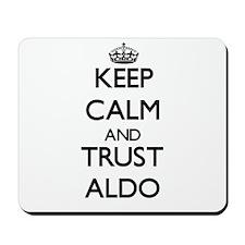 Keep Calm and TRUST Aldo Mousepad