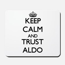 Keep Calm and TRUST Aldo Mousepad