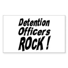 Detention Officers Rock ! Rectangle Decal