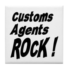 Customs Agents Rock ! Tile Coaster