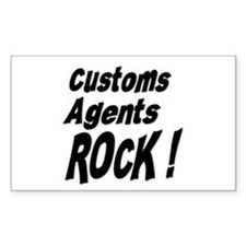 Customs Agents Rock ! Rectangle Decal