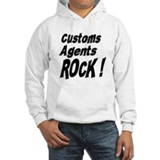 Customs Agents Rock ! Hoodie