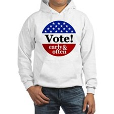 Vote! Early and Often Hoodie