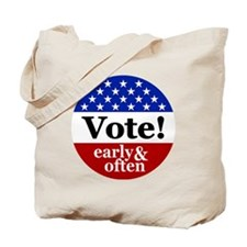 Vote! Early and Often Tote Bag