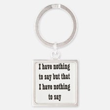 Nothing to say Square Keychain