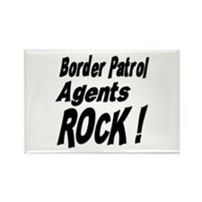 Border Patrol Agents Rock ! Rectangle Magnet