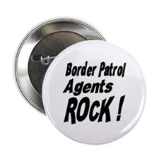 """Border Patrol Agents Rock ! 2.25"""" Button (100 pack"""