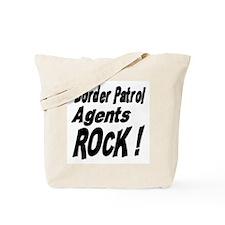 Border Patrol Agents Rock ! Tote Bag