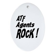ATF Agents Rock ! Oval Ornament