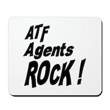 ATF Agents Rock ! Mousepad