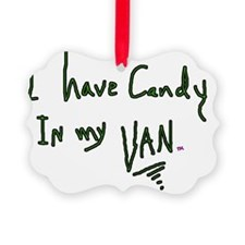 i have candy in my creepy white v Ornament