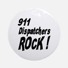 911 Dispatchers Rock ! Ornament (Round)