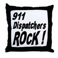 911 Dispatchers Rock ! Throw Pillow