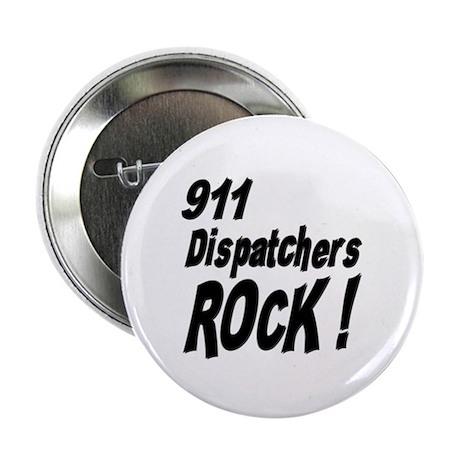 """911 Dispatchers Rock ! 2.25"""" Button (100 pack)"""