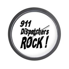 911 Dispatchers Rock ! Wall Clock