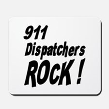 911 Dispatchers Rock ! Mousepad