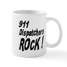 911 Dispatchers Rock ! Mug