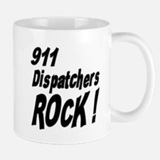 911 Dispatchers Rock ! Mug