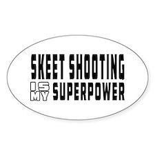 Skeet Shooting Is My Superpower Decal