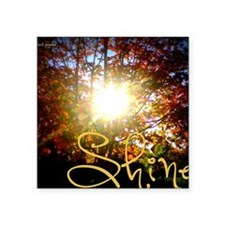 "Shine Square Sticker 3"" x 3"""
