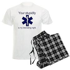 Your Stupidity is my Interest Pajamas
