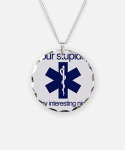 Your Stupidity is my Interes Necklace