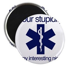 Your Stupidity is my Interesting Night. Magnet