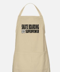 Skate Boarding Is My Superpower Apron