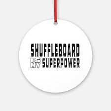 Shuffleboard Is My Superpower Ornament (Round)