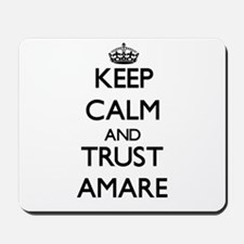Keep Calm and TRUST Amare Mousepad