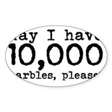 May I have 10,000 marbles please? Decal