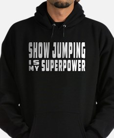 Show Jumping Is My Superpower Hoodie