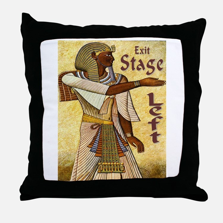 Exit Stage Left Egyptian Throw Pillow