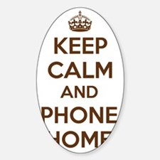 Keep Calm and Phone Home Decal