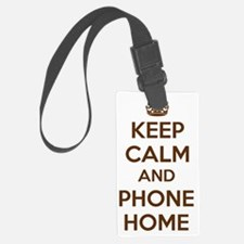 Keep Calm and Phone Home Luggage Tag