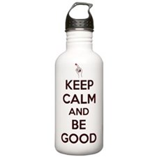 Keep Calm and Be Good Water Bottle