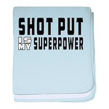 Shot Put Is My Superpower baby blanket