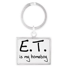 E.T. is my homeboy Landscape Keychain