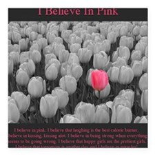 "I Believe In Pink Square Car Magnet 3"" x 3"""