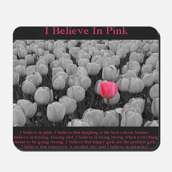 I Believe In Pink Mousepad
