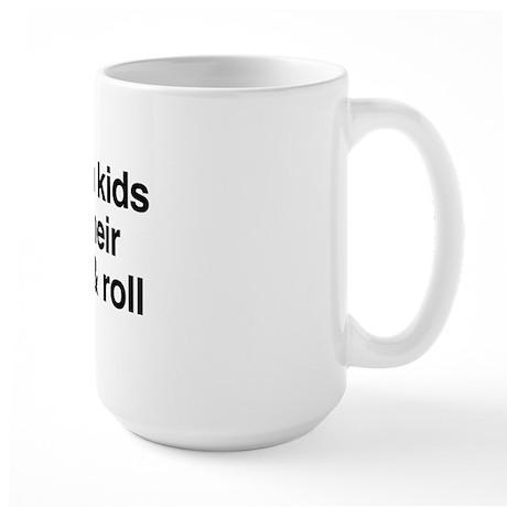 Damn kids and their rock and roll Large Mug