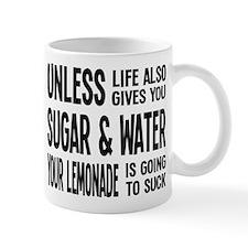 Life Gives You Lemons, Sugar and Water Mug
