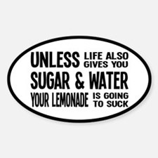 Life Gives You Lemons, Sugar and Water Decal