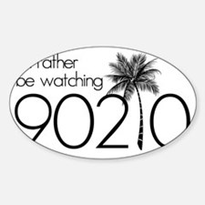 Id rather be watching 90210 Decal