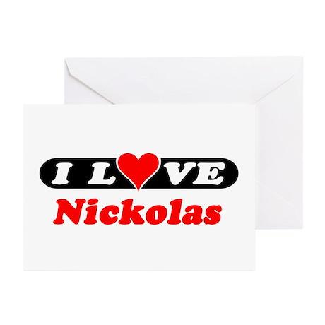 I Love Nickolas Greeting Cards (Pk of 10)